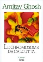 """Couverture du livre : """"Le chromosome de Calcutta"""""""