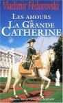 """Couverture du livre : """"Les amours de la Grande Catherine"""""""
