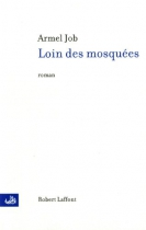 """Couverture du livre : """"Loin des mosquées"""""""
