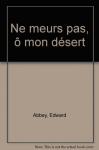 """Couverture du livre : """"Ne meurs pas, ô mon désert"""""""