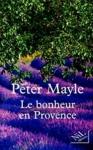 """Couverture du livre : """"Le bonheur en Provence"""""""