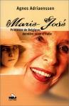 """Couverture du livre : """"Marie José, princesse de Belgique, dernière reine d'Italie"""""""