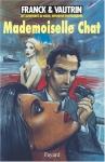 """Couverture du livre : """"Mademoiselle Chat"""""""