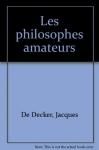 """Couverture du livre : """"Les philosophes amateurs"""""""