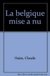 """Couverture du livre : """"La Belgique mise à nu"""""""