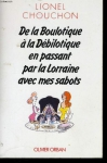 """Couverture du livre : """"De la boulotique à la débilotique en passant par la Lorraine avec mes sabots"""""""
