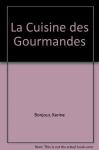 """Couverture du livre : """"La cuisine des gourmandes"""""""