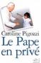 """Couverture du livre : """"Le pape en privé"""""""