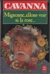"""Couverture du livre : """"Mignonne, allons voir si la rose..."""""""