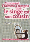 """Couverture du livre : """"Comment l'homme a compris que le singe est son cousin"""""""
