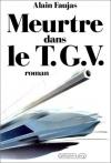 """Couverture du livre : """"Meurtre dans le TGV"""""""