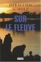 """Couverture du livre : """"Sur le fleuve"""""""