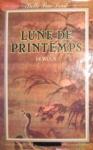 """Couverture du livre : """"Lune de printemps"""""""