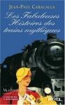 """Couverture du livre : """"Les fabuleuses histoires des trains mythiques"""""""