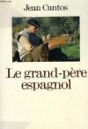 """Couverture du livre : """"Le grand-père espagnol"""""""