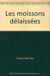 """Couverture du livre : """"Les moissons délaissées"""""""