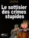 """Couverture du livre : """"Le sottisier des crimes stupides"""""""