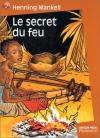 """Couverture du livre : """"Le secret du feu"""""""