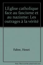 """Couverture du livre : """"L'église catholique face au fascisme et au nazisme"""""""