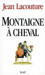 """Couverture du livre : """"Montaigne à cheval"""""""