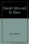 """Couverture du livre : """"Sarah mourait si bien..."""""""