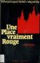 """Couverture du livre : """"Une place vraiment rouge"""""""