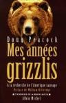 """Couverture du livre : """"Mes années grizzlis"""""""