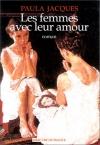"""Couverture du livre : """"Les femmes avec leur amour"""""""