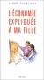 """Couverture du livre : """"L'économie expliquée à ma fille"""""""