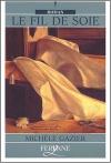 """Couverture du livre : """"Le fil de soie"""""""