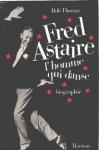 """Couverture du livre : """"Fred Astaire, l'homme qui danse"""""""