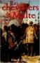 """Couverture du livre : """"Les chevaliers de Malte"""""""