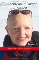"""Couverture du livre : """"Plus heureuse qu'avant mon cancer !"""""""