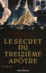 """Couverture du livre : """"Le secret du treizième apôtre"""""""