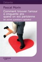 """Couverture du livre : """"Comment trouver l'amour à cinquante ans quand on est parisienne"""""""