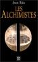 """Couverture du livre : """"Les alchimistes"""""""