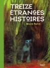 """Couverture du livre : """"Treize étranges histoires"""""""