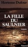 """Couverture du livre : """"La fille du saulnier"""""""