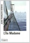 """Couverture du livre : """"L'île Madame"""""""