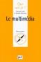 """Couverture du livre : """"Le multimédia"""""""