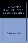 "Couverture du livre : ""Le secret de Magali"""