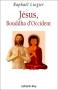 """Couverture du livre : """"Jésus, Bouddha d'Occident"""""""