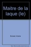 """Couverture du livre : """"Le maître de la laque"""""""