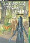 """Couverture du livre : """"Les disparus du royaume de Faërie"""""""