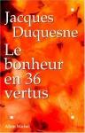 """Couverture du livre : """"Le bonheur en 36 vertus"""""""