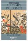 """Couverture du livre : """"Au temps du jasmin"""""""