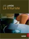"""Couverture du livre : """"Le frituriste"""""""