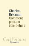 """Couverture du livre : """"Comment peut-on être belge ?"""""""