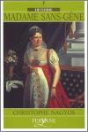 """Couverture du livre : """"Madame Sans-Gêne"""""""