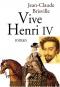 """Couverture du livre : """"Vive Henri IV"""""""